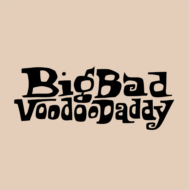 — Big Bad Voodoo Daddy