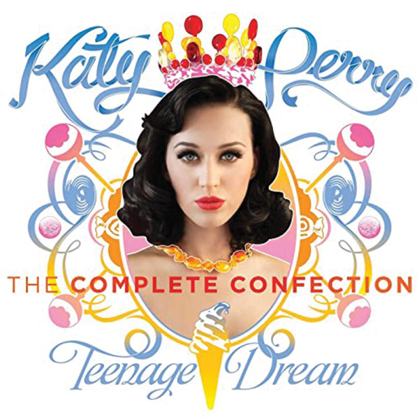 — The Complete Confection - Teenage Dream